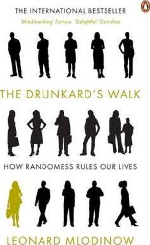 The Drunkards Walk : How Randomness Rules Our Lives