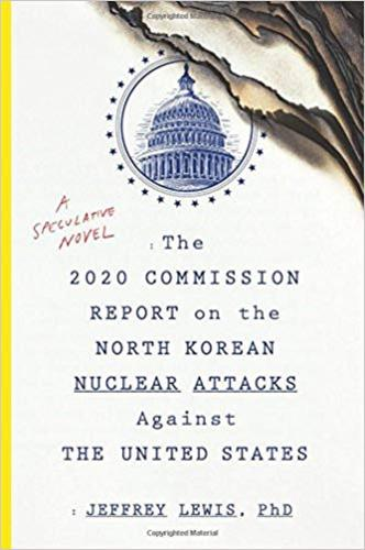 The 2020 Commission Report on the North Korean Nuclear Attacks Against the United States