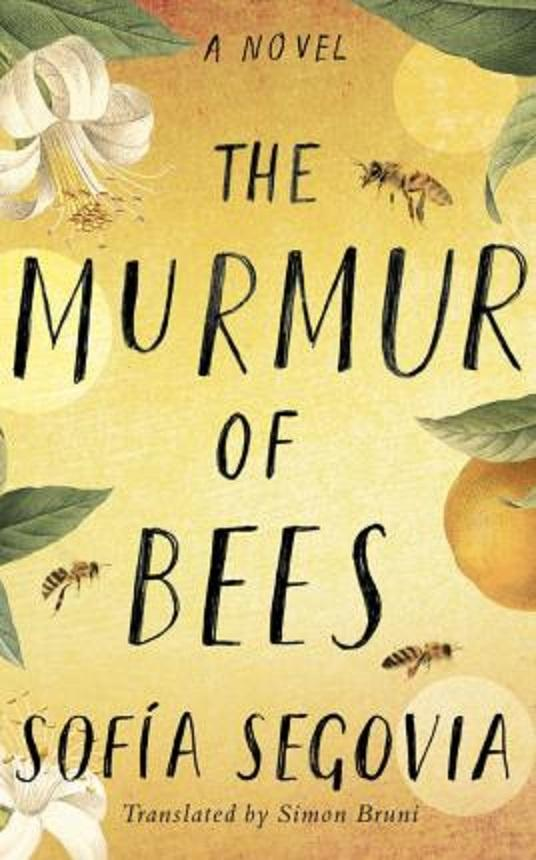 The Murmur of Bees by Sofia Segovia and Bruni Simon