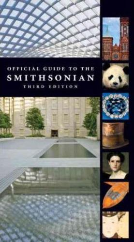 Official Guide to the Smithsonian, 3rd Edition : Third Edition