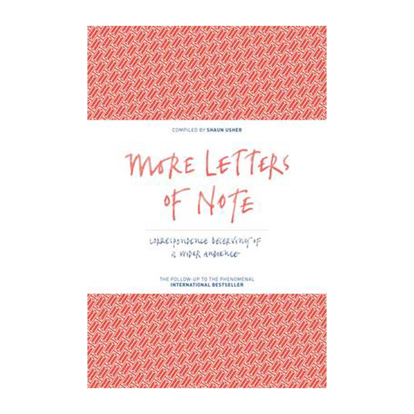 More Letters Of Note: Correspondence Deserving Of A Wider Audience (Hardcover)