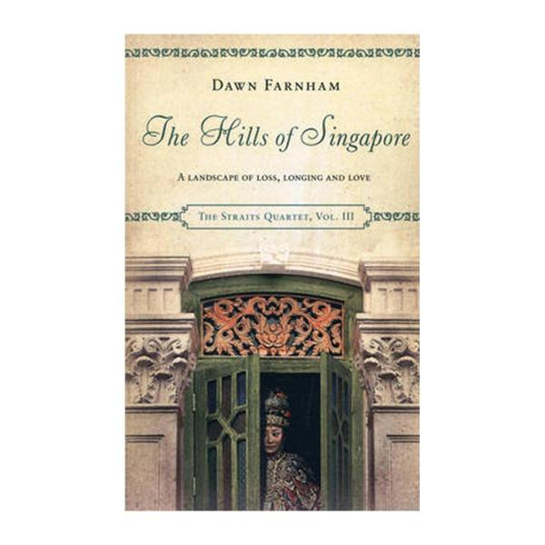 The Hills Of Singapore: A Landscape Of Loss Longing And Love (Paperback)