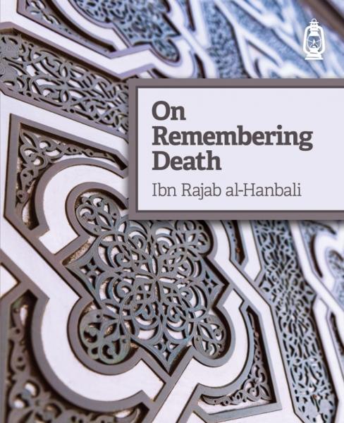 On Remembering Death Ibn Rajab al-Hanbali