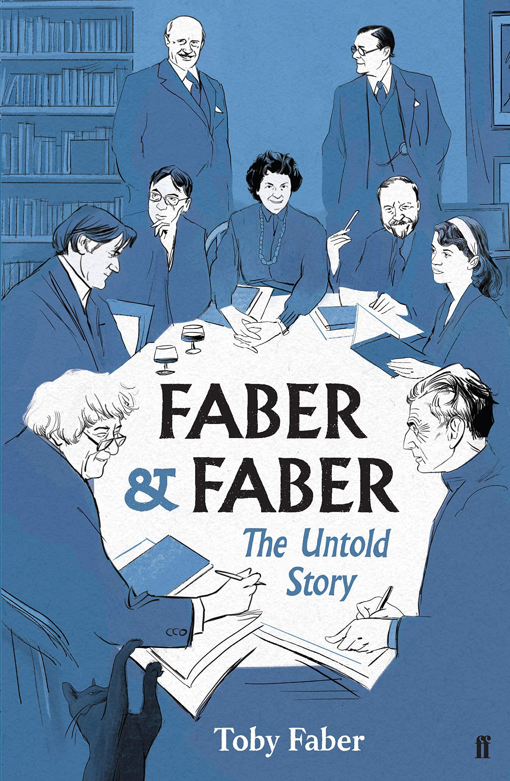 Faber & Faber: The Untold Story by  Toby Faber