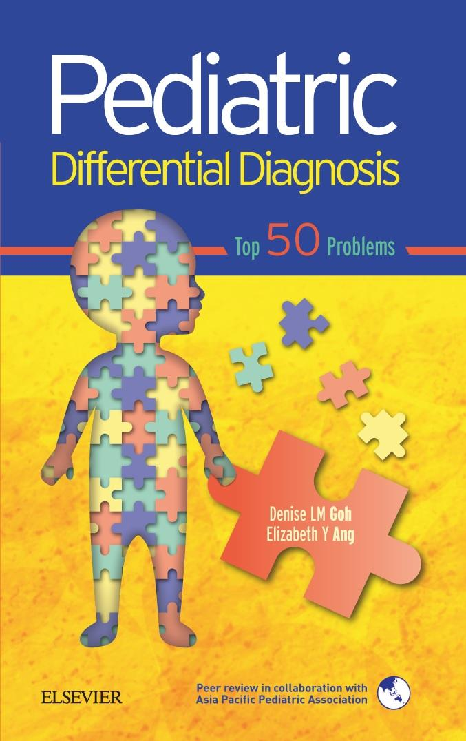 Pediatric Differential Diagnosis Top 50 Problems (Author: Denise Goh, ISBN: 9789814570411)