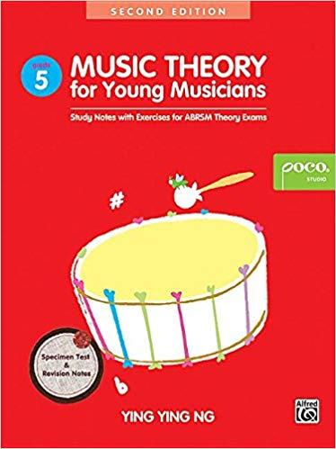 Music Theory for Young Musicians - Grade 5 - Study Notes with Exercises for ABRSM Theory Exams - Ying Ying Ng