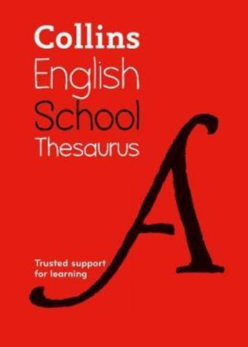 Collins School Thesaurus : Trusted Support for Learning