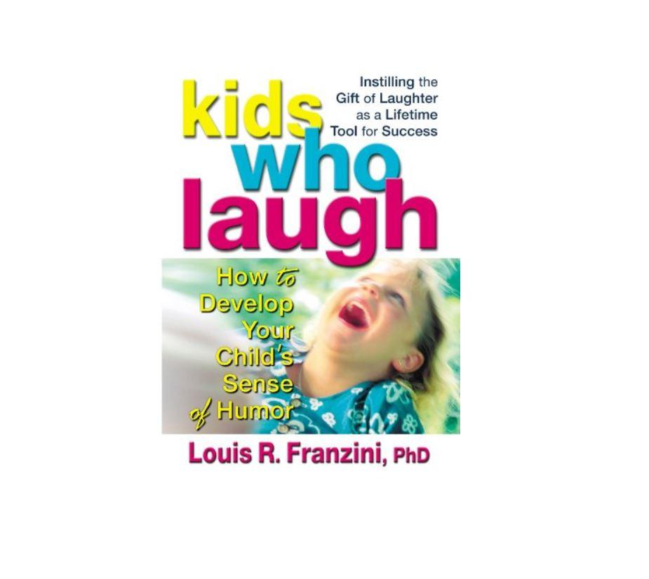 Kids Who Laugh : How to Develop Your Childs Sense of Humour (ISBN: 9780757000089)