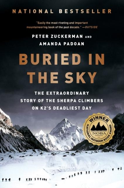 Buried in the Sky: The Extraordinary Story of the Sherpa Climbers on K2s Deadliest Day (Author: Peter Zuckerman & Amanda Padoan; ISBN: 9780393345414)