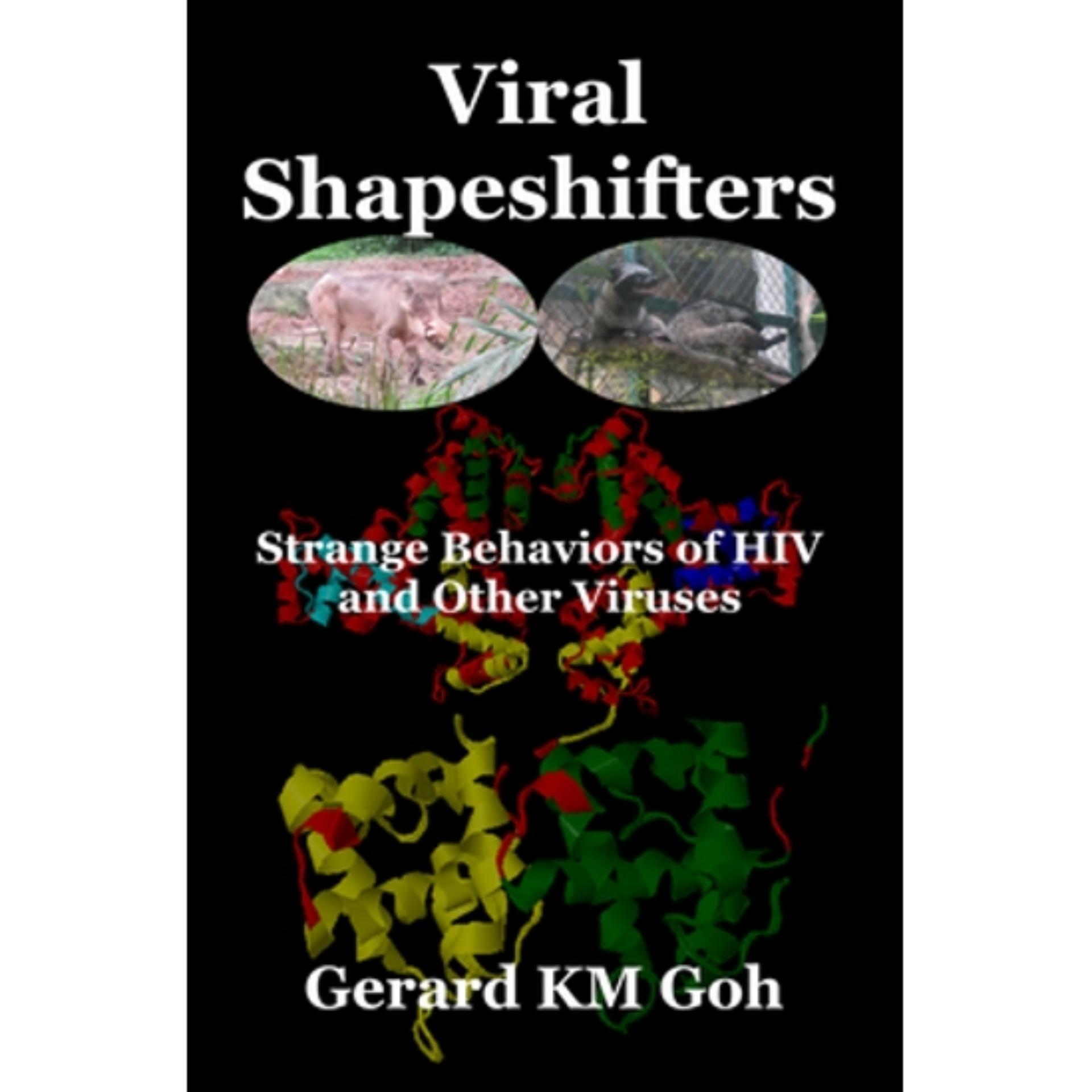 Viral Shapeshifters: Strange Behaviors of HIV and Other Viruses