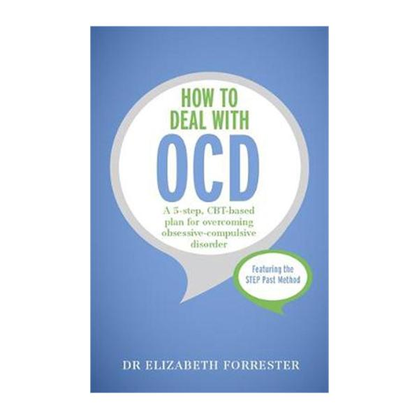 How To Deal With Ocd: A 5-Step Cbt-Based Plan For Overcoming Obsessive-Compulsive Disorder (Paperback)