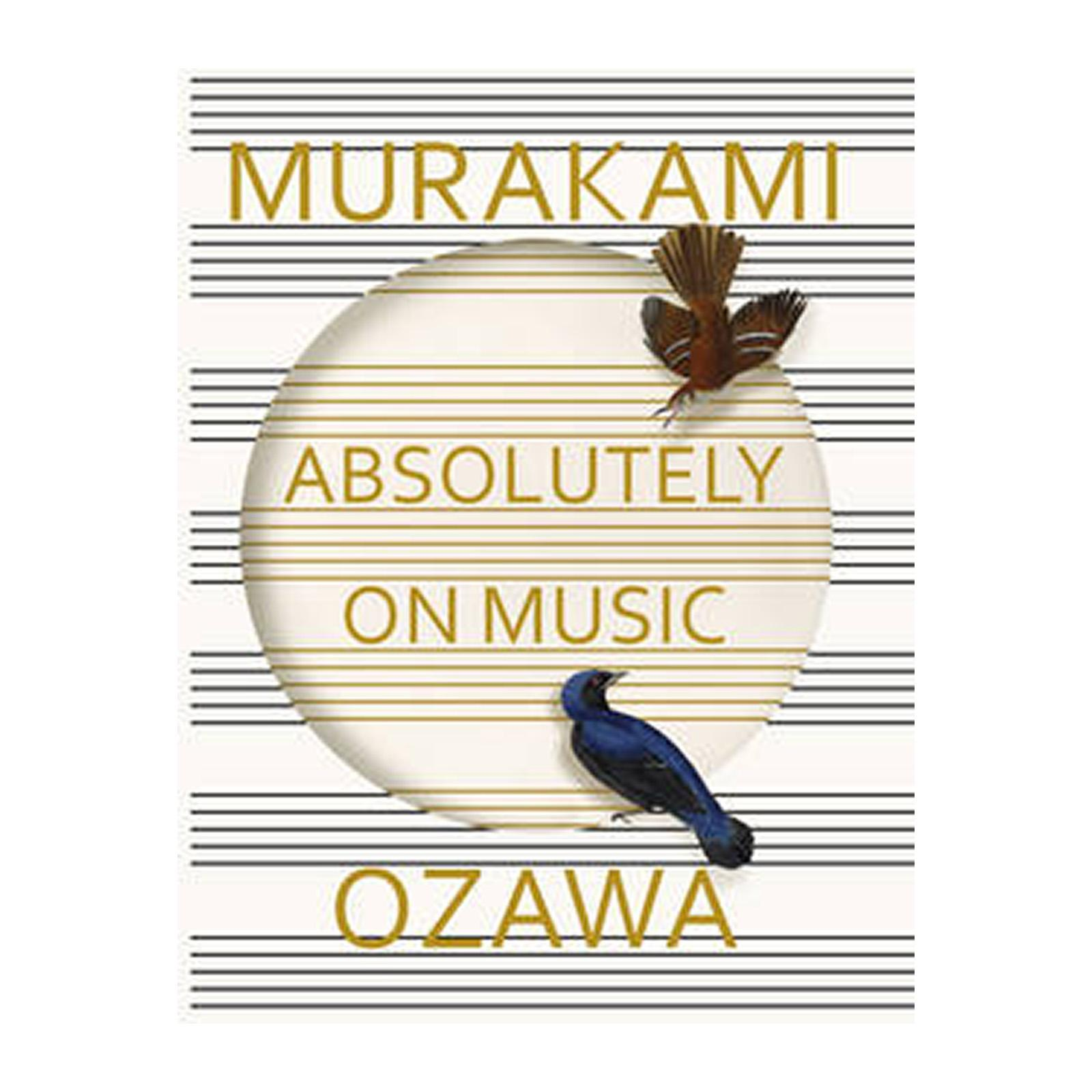 Absolutely On Music: Conversations With Seiji Ozawa (Hardcover)