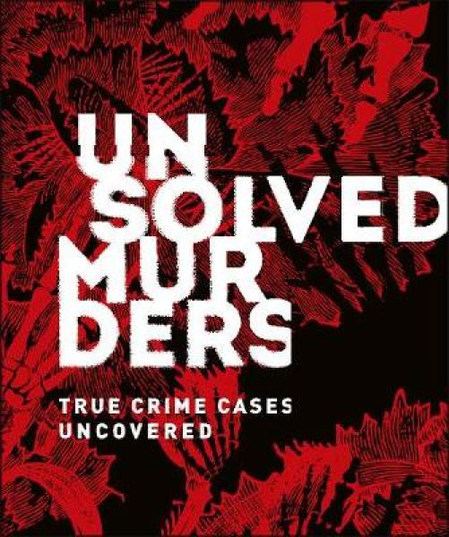 Unsolved Murders: True Crime Cases Uncovered HARDCOVER (9780241361320)