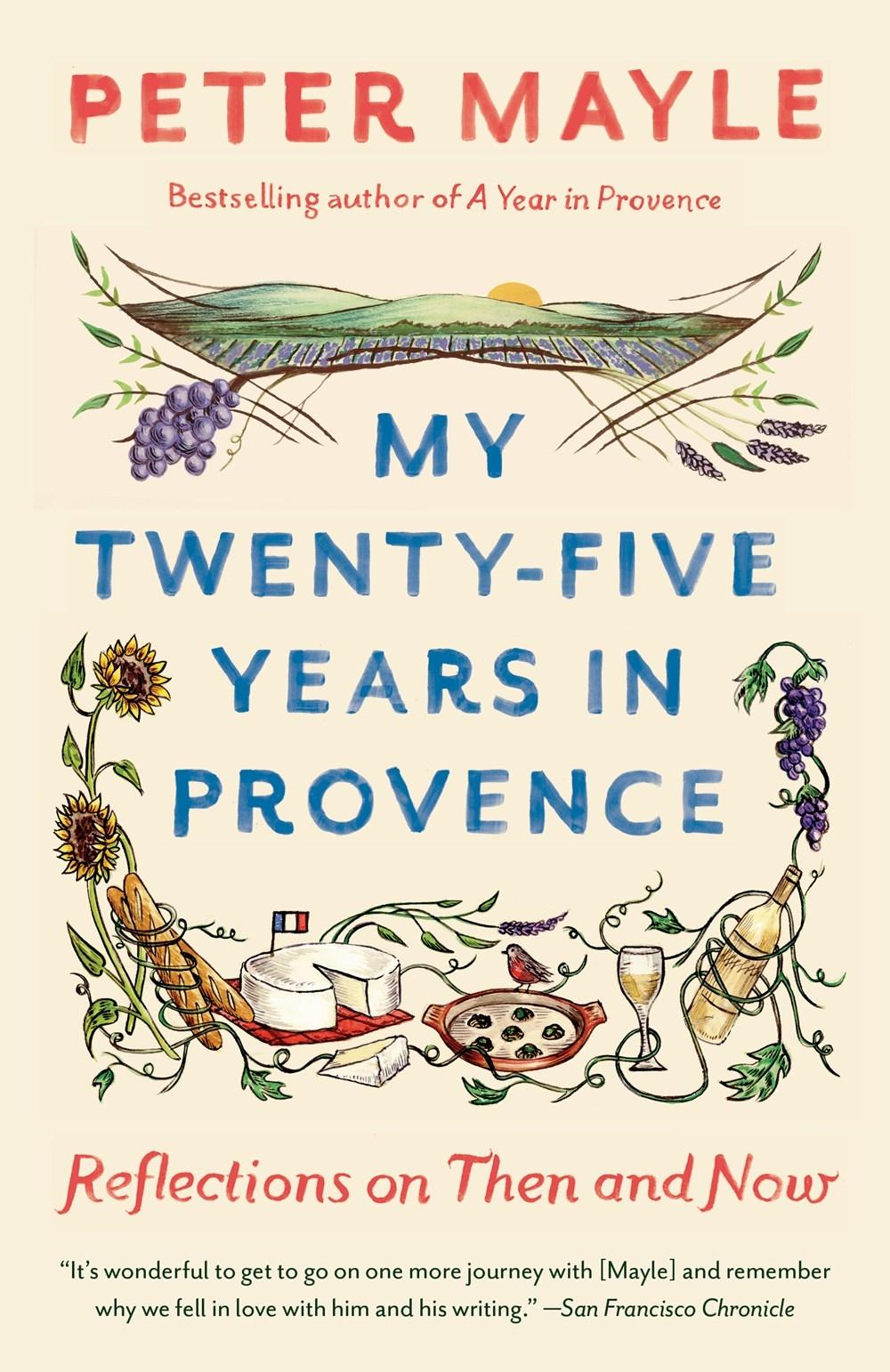 My Twenty-five Years in Provence: Reflections on Then and Now (Vintage Departures) by  Peter Mayle