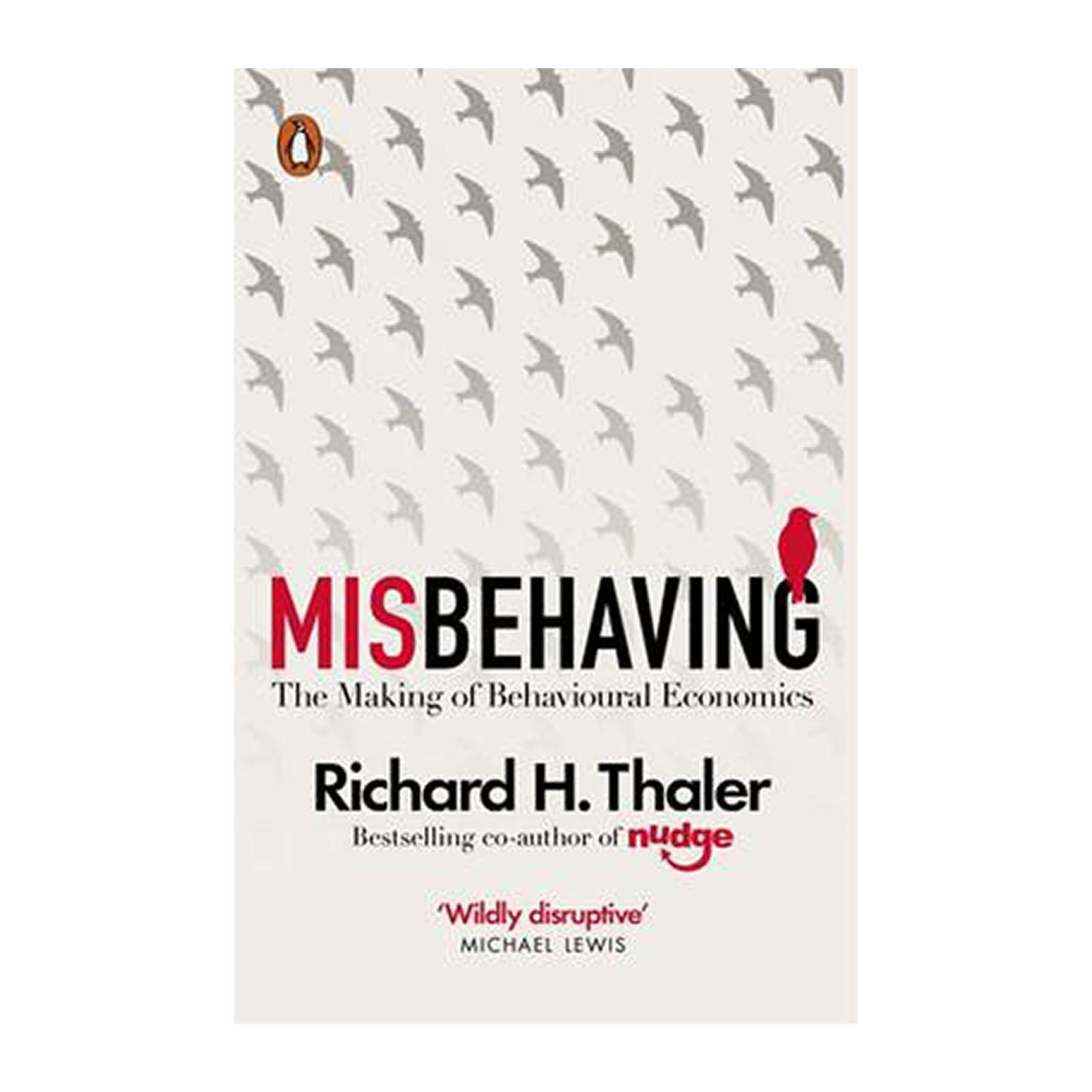 Misbehaving: The Making Of Behavioural Economics (Paperback)