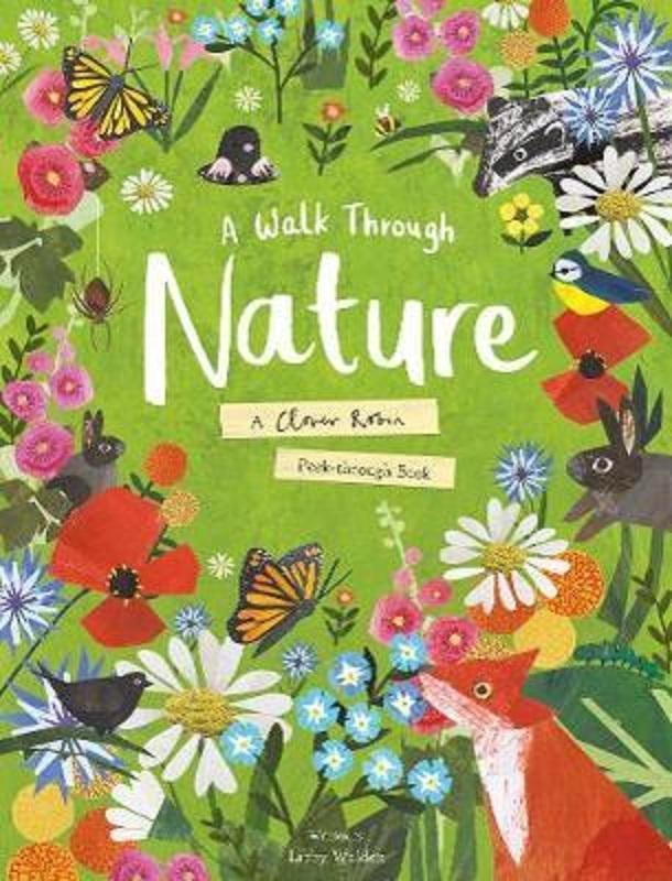 A Walk Through Nature: A Clover Robin Peek-Through Book by  Libby Walden