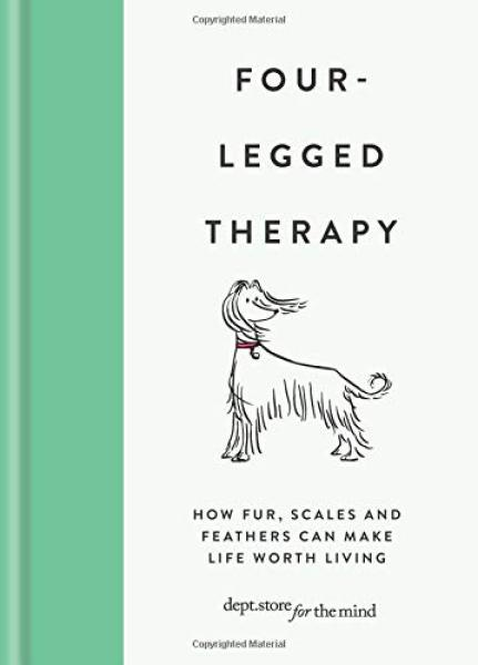 Four-Legged Therapy : How fur, scales and feathers can make life worth living