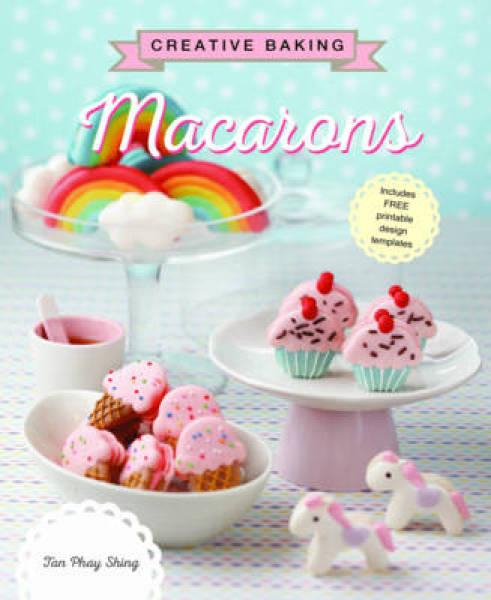 Creative Baking: Macarons PB (9789814721417)