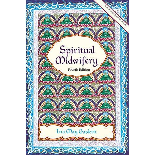 Ina May Gaskin Spiritual Midwifery - Paperback