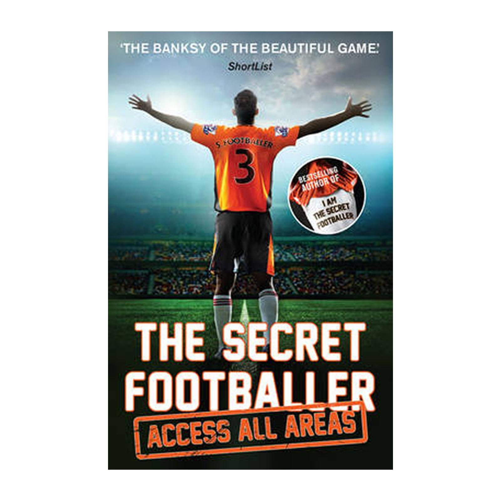 The Secret Footballer: Access All Areas (Paperback)