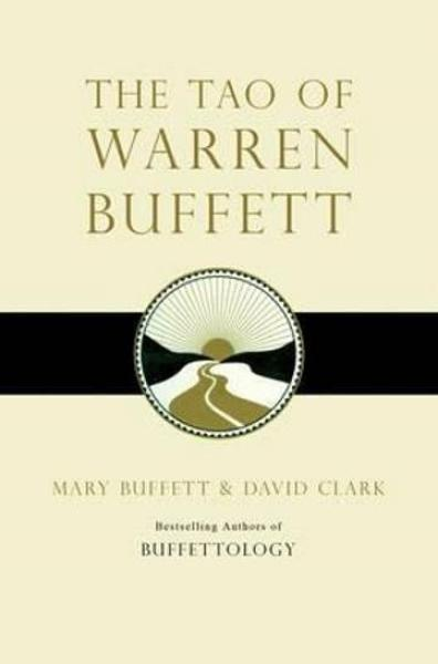 The Tao of Warren Buffett : Warren Buffetts Words of Wisdom