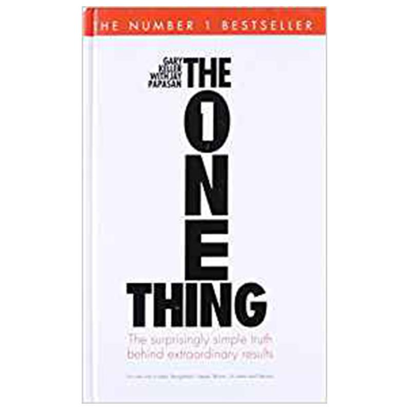 BOOK- THE ONE THING : THE SURPRISINGLY SIMPLE TRUTH BEHIND EXTRAORDINARY RESULTS