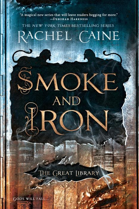 Smoke and Iron (The Great Library) by Rachel Caine