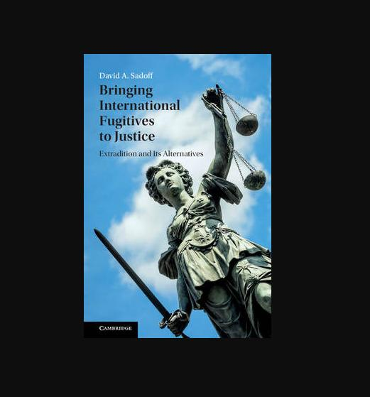 Bringing International Fugitives to Justice (Extradition and its Alternatives) - BK2020