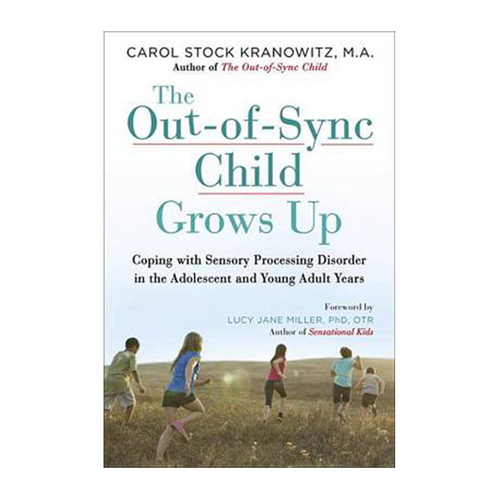 The Out-Of-Sync Child Grows Up (Paperback)