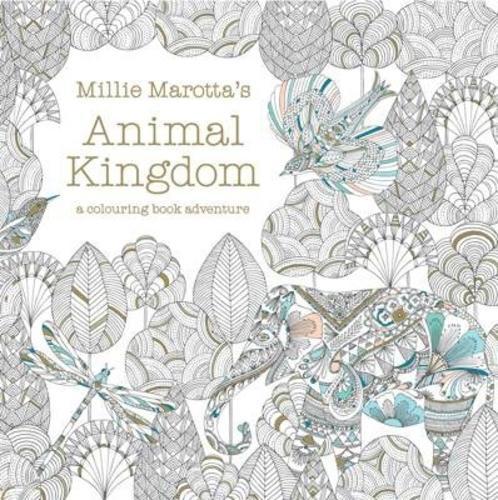 Millie Marottas Animal Kingdom : a colouring book adventure