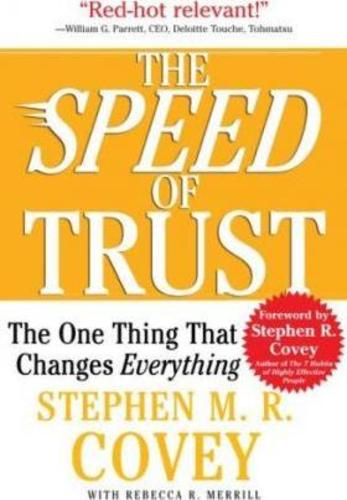Speed of Trust : The One Thing That Changes Everything