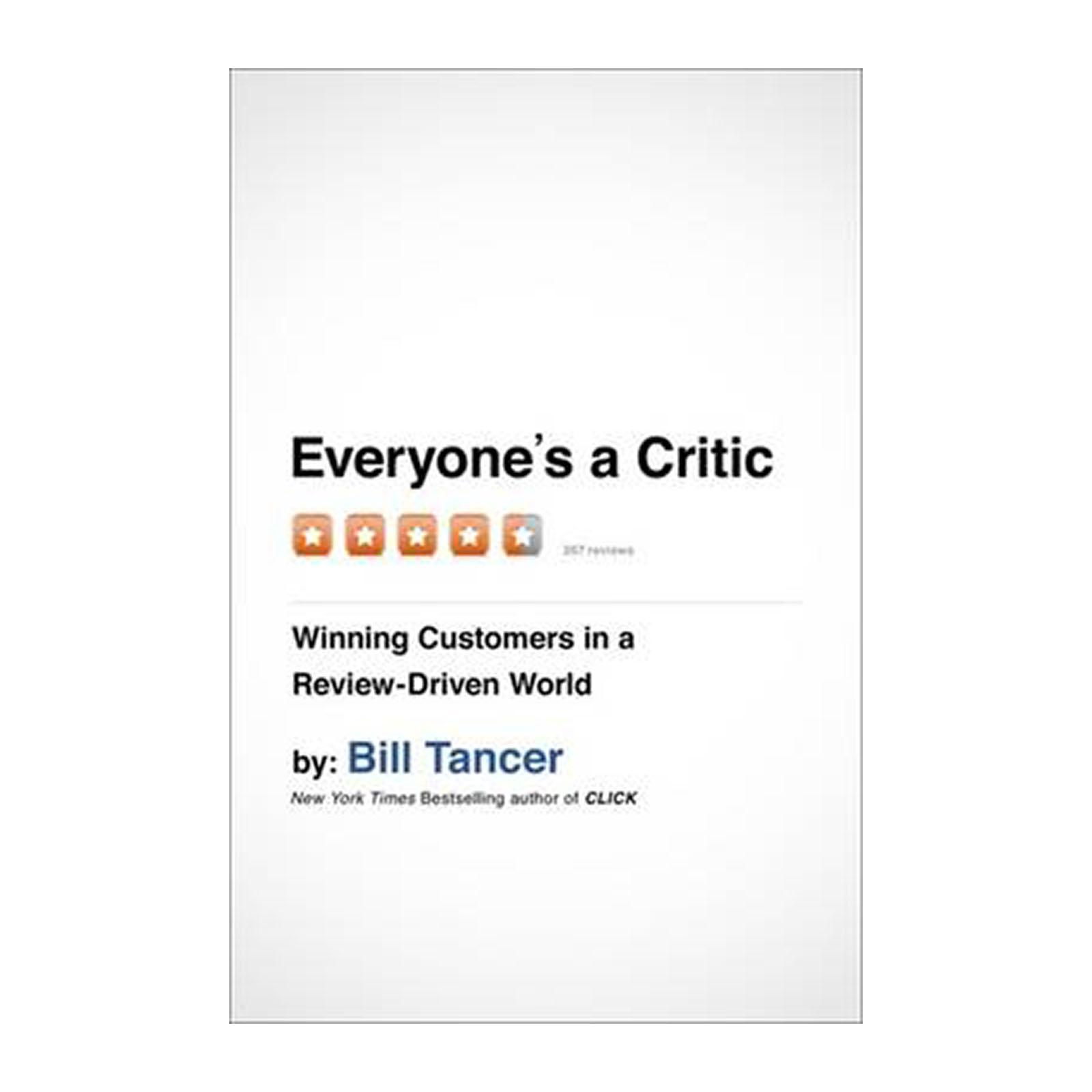 Everyones A Critic: Winning Customers In A Review-Driven World (Hardback)