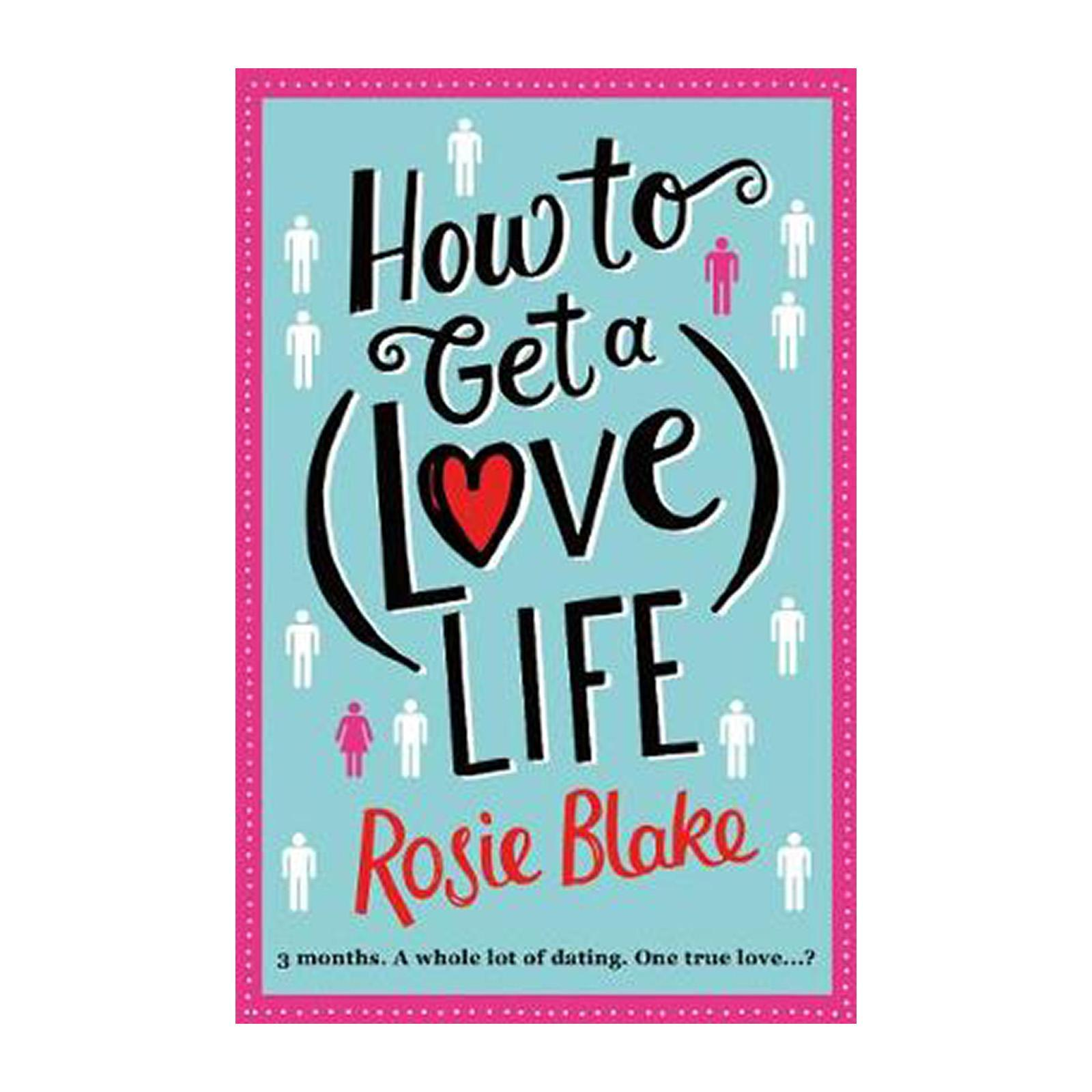How To Get A (Love) Life (Paperback)