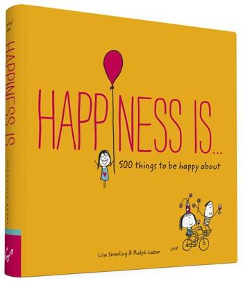 Happiness Is... 500 Things To Be Happy About