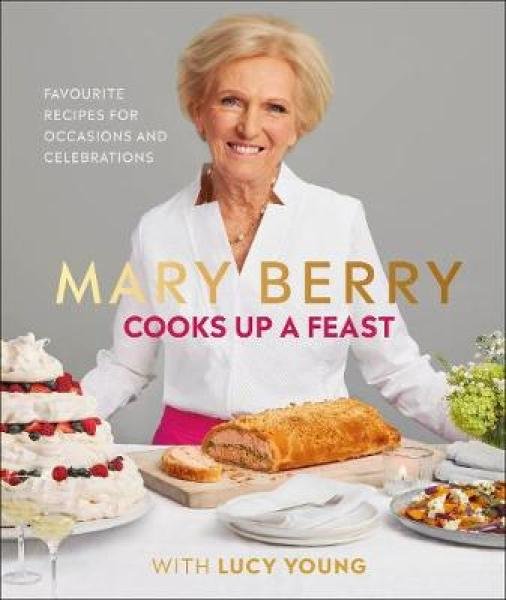 Mary Berry Cooks Up A Feast: Favourite Recipes for Occasions and Celebrations HARDCOVER (9780241393529)
