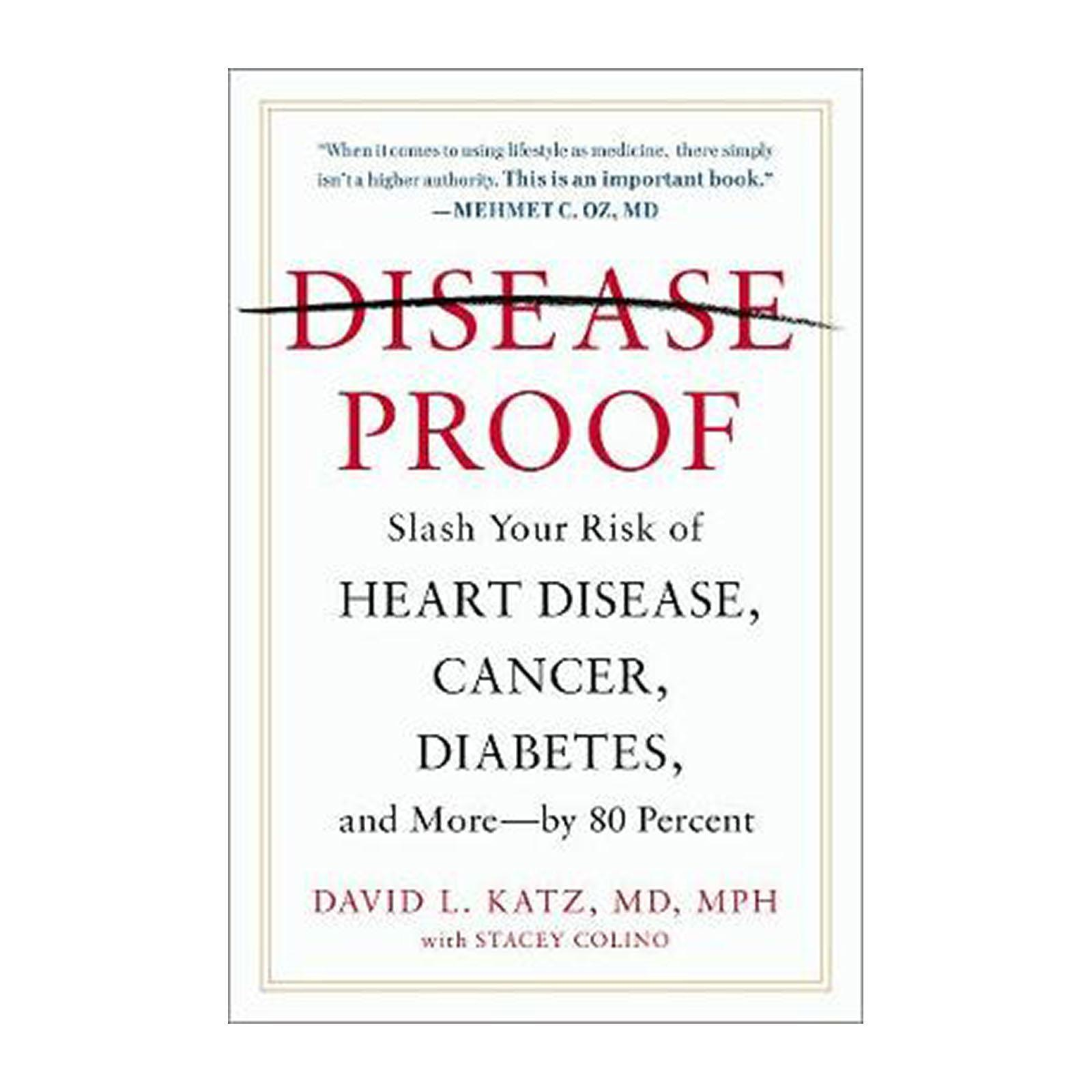 Disease-Proof: Slash Your Risk Of Heart Disease And Cancer And Diabetes And More - By 80 Percent (Paperback)