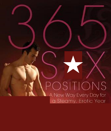 365 S#x Positions : A New Way Every Day for a  Erotic Year