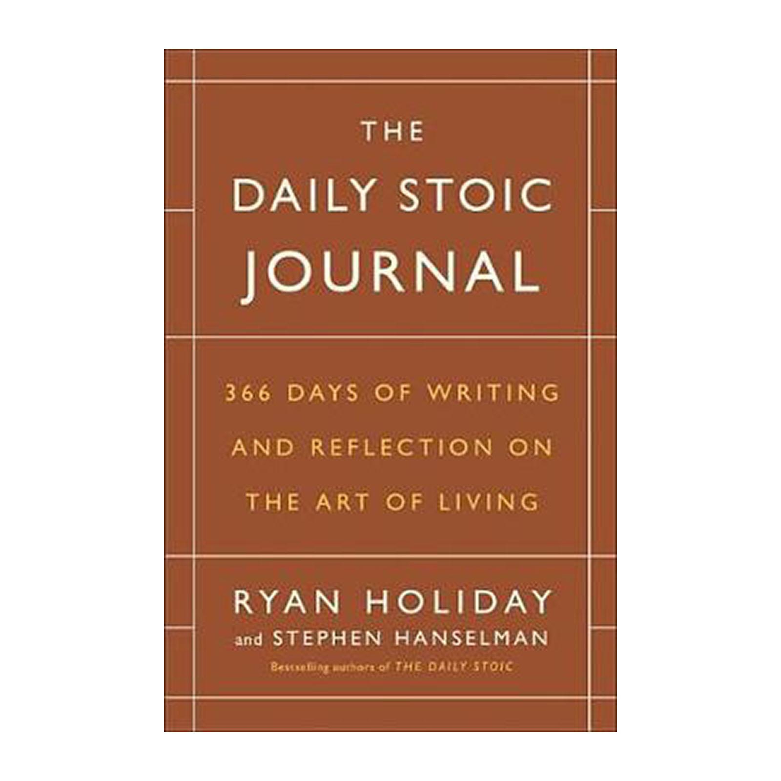 The Daily Stoic Journal: 366 Days Of Writing And Reflection On The Art Of Living (Hardback)