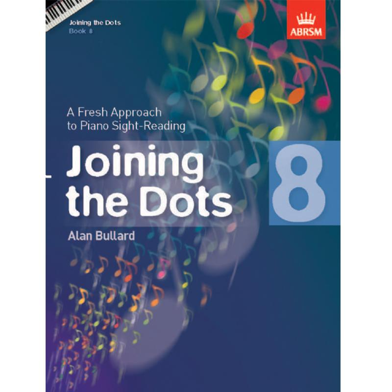 ABRSM Joining the Dots Book 8 (Piano): A Fresh Approach to Piano Sight-Reading - Alan Bullard