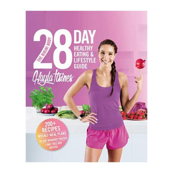 The Bikini Body 28-Day Healthy Eating And Lifestyle Guide: 200 Recipes Weekly Menus 4-Week Workout Plan (Paperback)