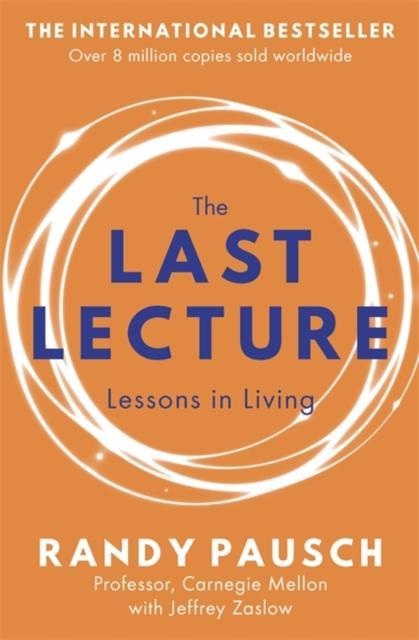 The Last Lecture (author: Randy Pausch, Jeffrey Zaslow, Isbn: 9780340978504) By Booksmen.