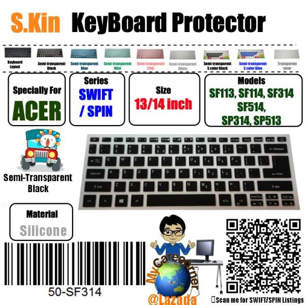 S.Kin™ Acer 13 14 inch Swift 3 Series SF314  13 inch SF113 Swift 5 14inch SF514  Aspire S13 Aspire S5-371 SPIN 3 SP314 SPIN 5 SP513 Notebook PC ACER Silicone Keyboard Protector Cover Skin laptop membrane protective film ( 50-SF314 ) local delivery