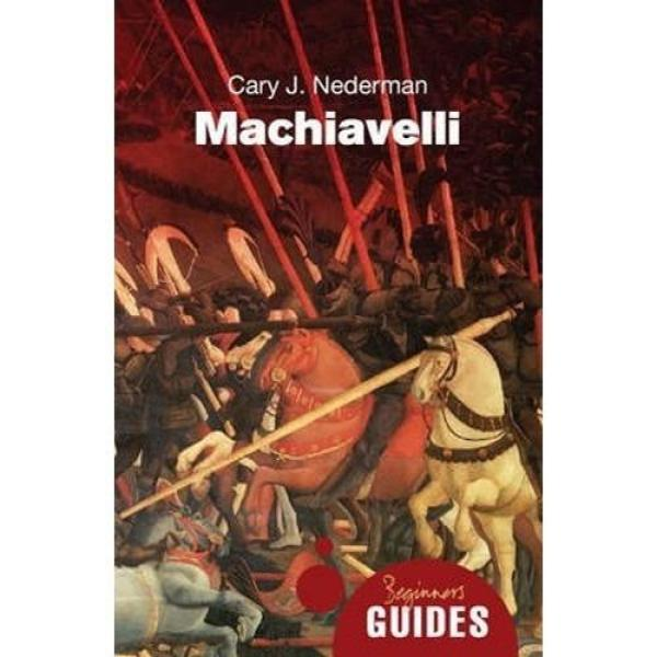 Machiavelli : A Beginners Guide