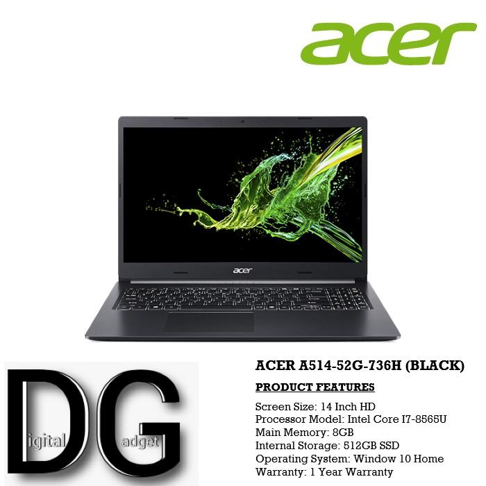 ACER A514-52G-736H (BLACK) 14IN INTEL CORE I7-8565U 8GB 512GB SSD WIN 10 HOME