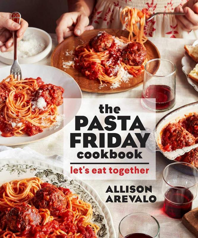 The Pasta Friday Cookbook: Lets Eat Together by  Allison Arevalo
