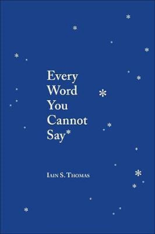 Every Word You Cannot Say by Iain S Thomas