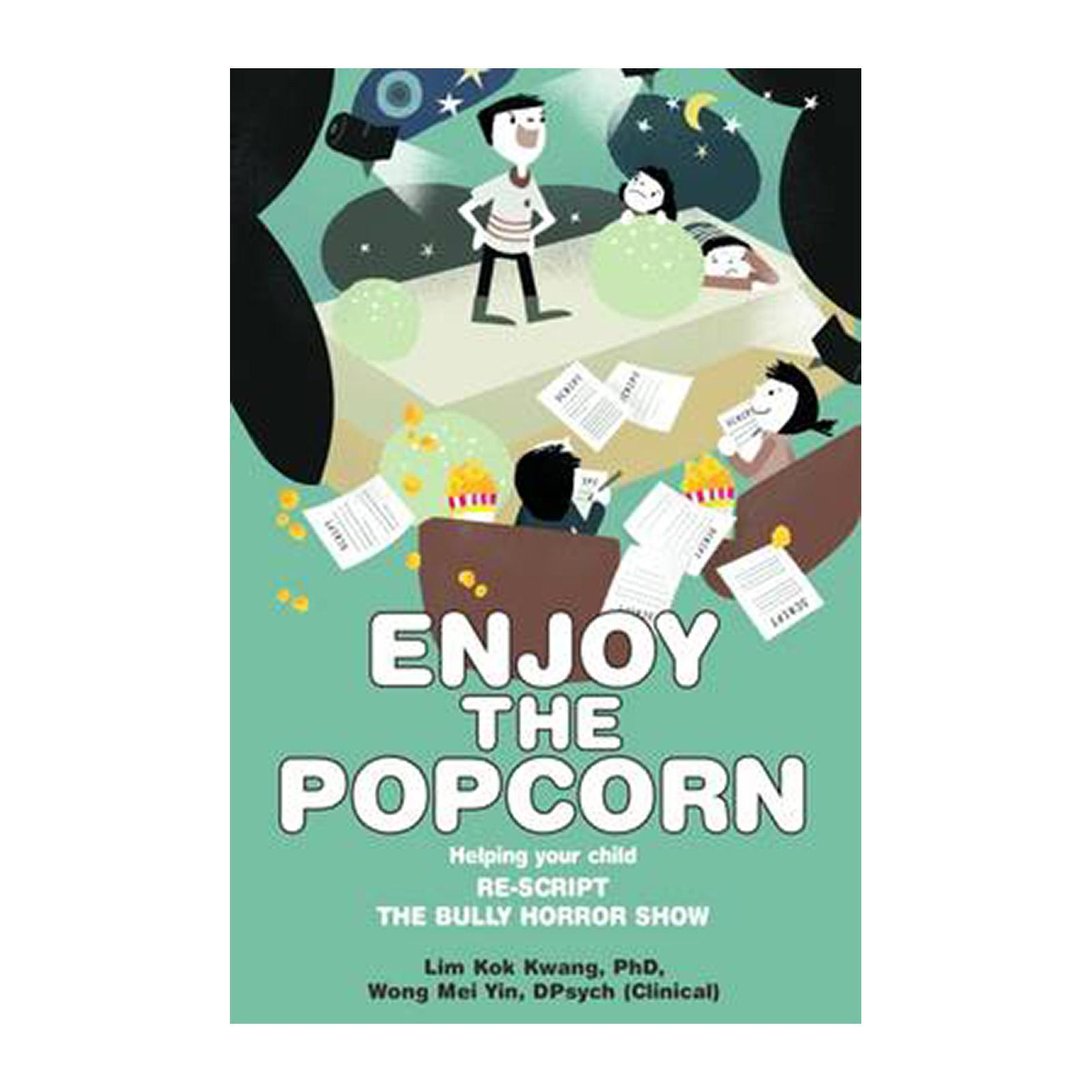 Enjoy The Popcorn: Helping Your Child Re-Script The Bully Horror Show (Paperback)