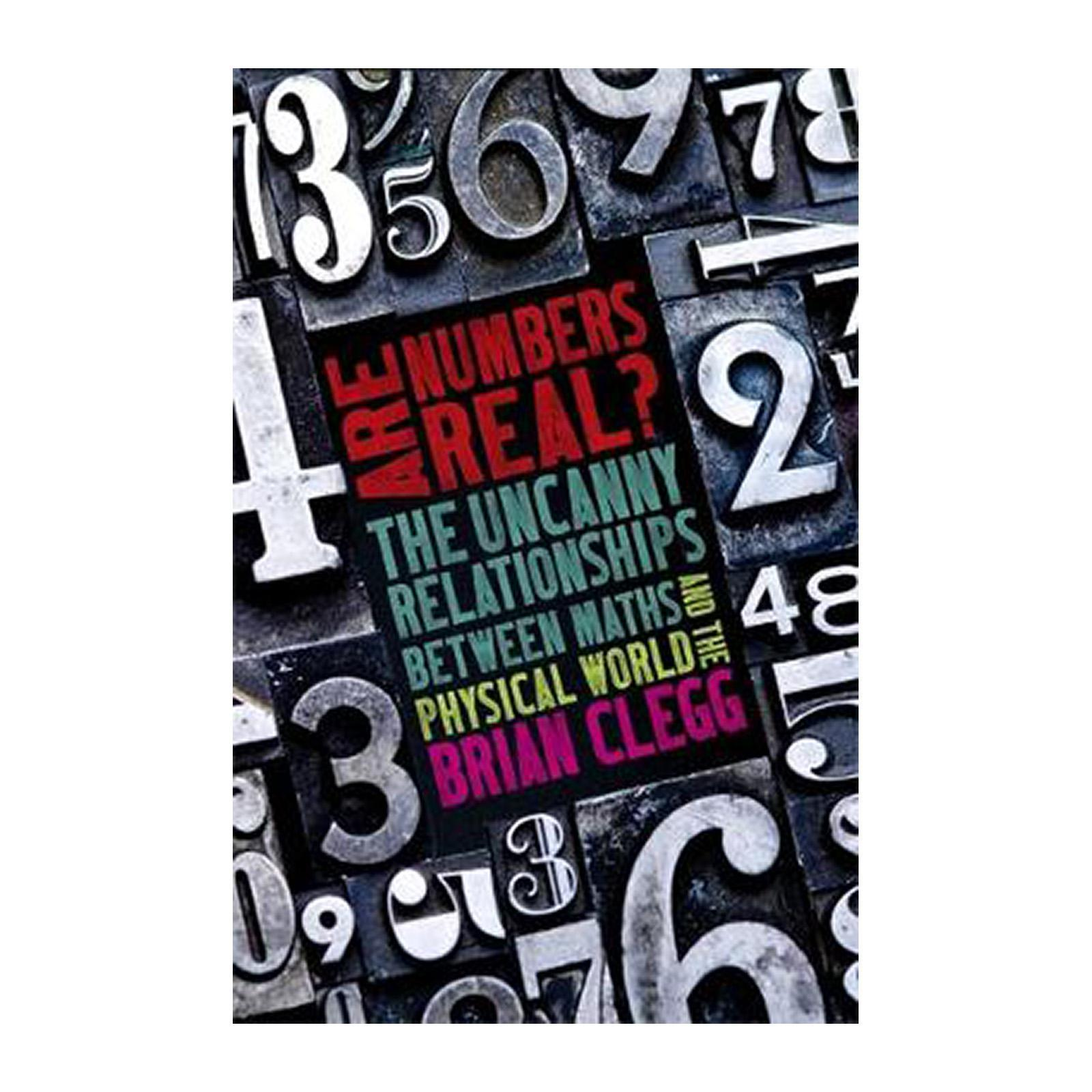 Are Numbers Real?: The Uncanny Relationships Between Maths And The Physical World (paperback) By Redmart.