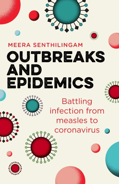 Outbreaks and Epidemics (Hot Science) by Meera Senthilingam