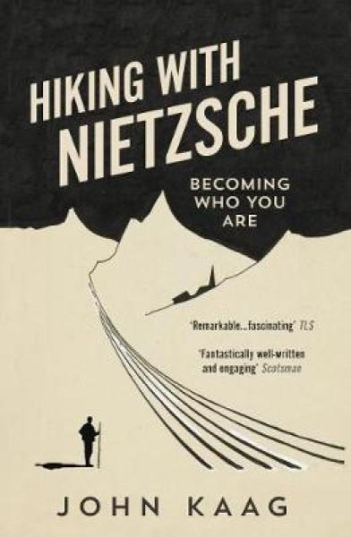 Hiking with Nietzsche: Becoming Who You Are PB (9781783784950)